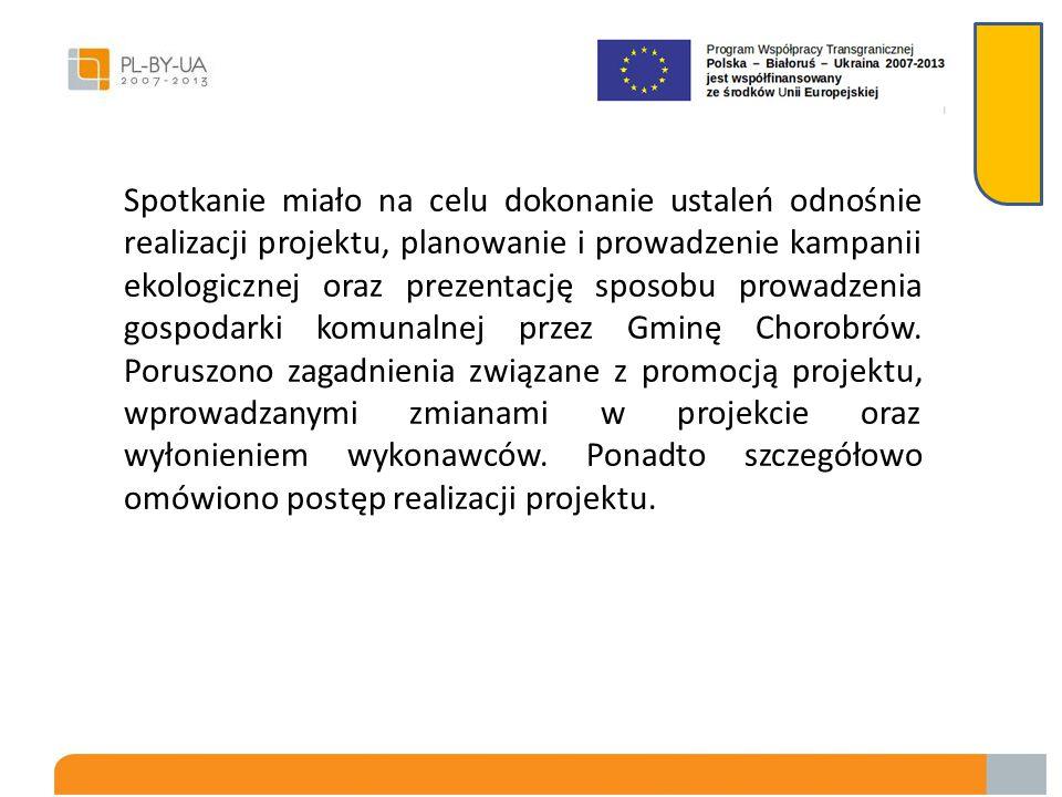 Spotkania roboczego kadry projektu oraz władz samorządowych w dniu 26.07.2013 roku Spotkanie odbyło się w siedzibie Urzędu Gminy Chorobrów. W spotkani