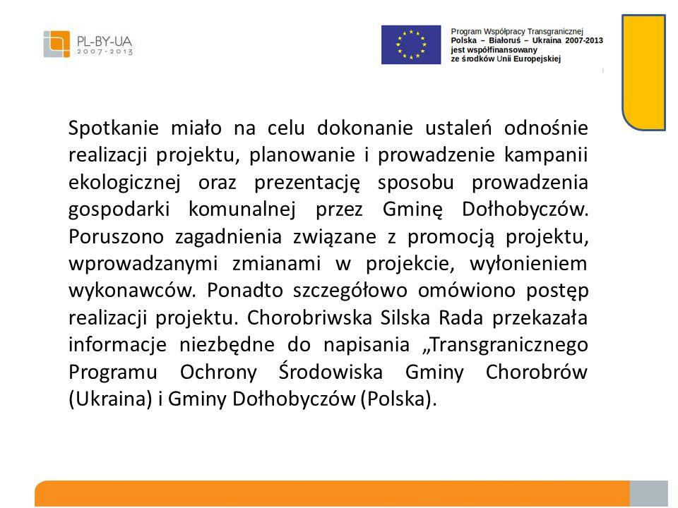 Spotkanie robocze kadry projektu oraz władz samorządowych w dniu 29.08.2013 roku Spotkanie odbyło się w siedzibie Urzędu Gminy Dołhobyczów. W spotkani