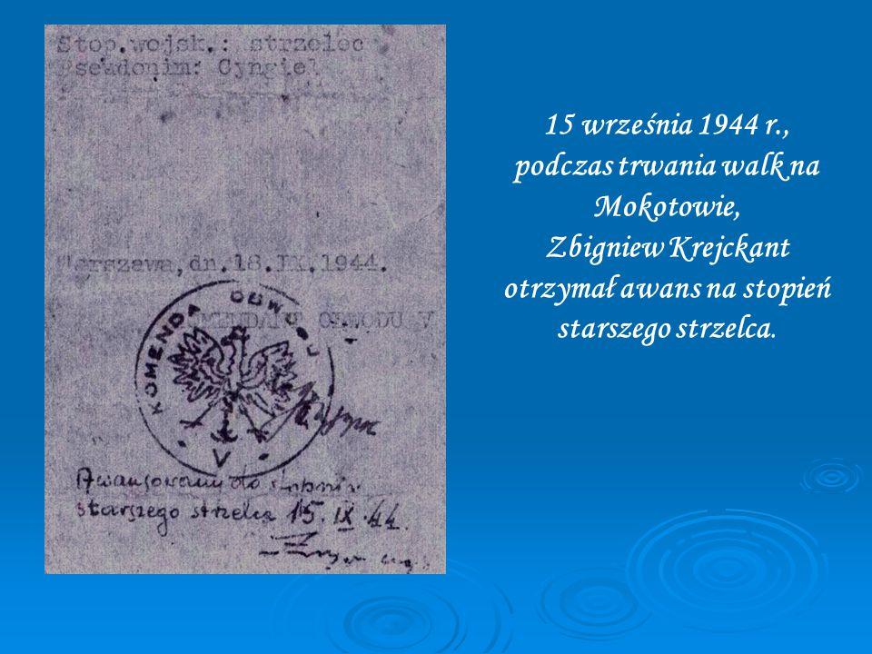 15 września 1944 r., podczas trwania walk na Mokotowie, Zbigniew Krejckant otrzymał awans na stopień starszego strzelca.