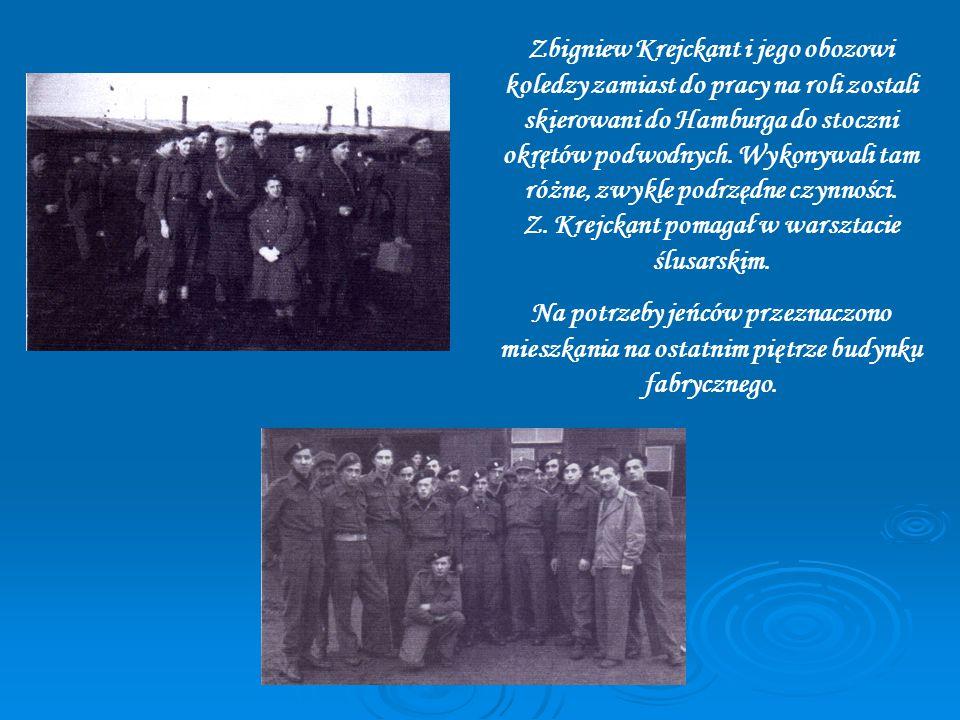 Zbigniew Krejckant i jego obozowi koledzy zamiast do pracy na roli zostali skierowani do Hamburga do stoczni okrętów podwodnych.