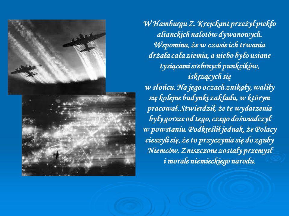 W Hamburgu Z.Krejckant przeżył piekło alianckich nalotów dywanowych.
