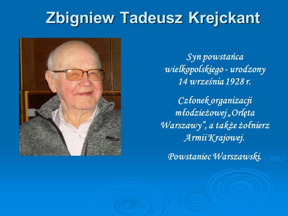 Zbigniew Tadeusz Krejckant Syn powstańca wielkopolskiego - urodzony 14 września 1928 r.