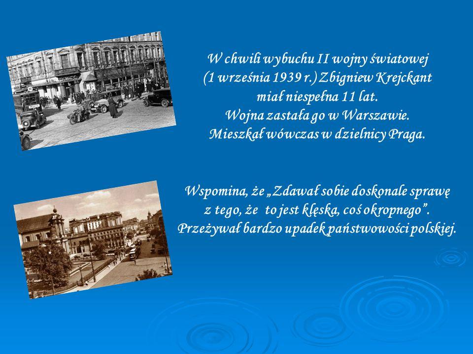 W chwili wybuchu II wojny światowej (1 września 1939 r.) Zbigniew Krejckant miał niespełna 11 lat.