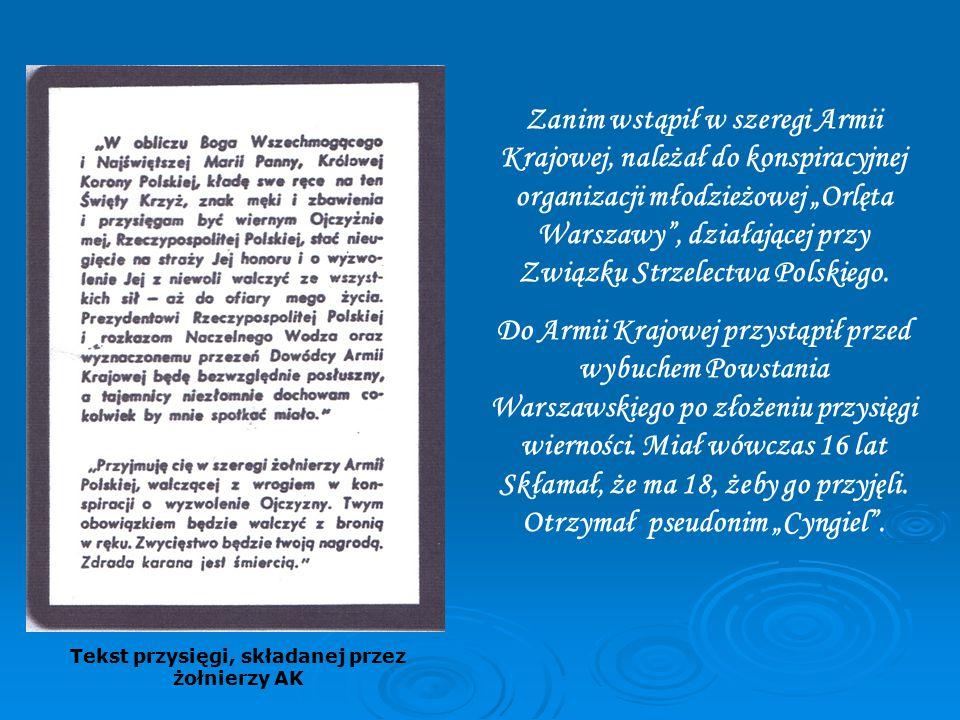 """Zanim wstąpił w szeregi Armii Krajowej, należał do konspiracyjnej organizacji młodzieżowej """"Orlęta Warszawy , działającej przy Związku Strzelectwa Polskiego."""