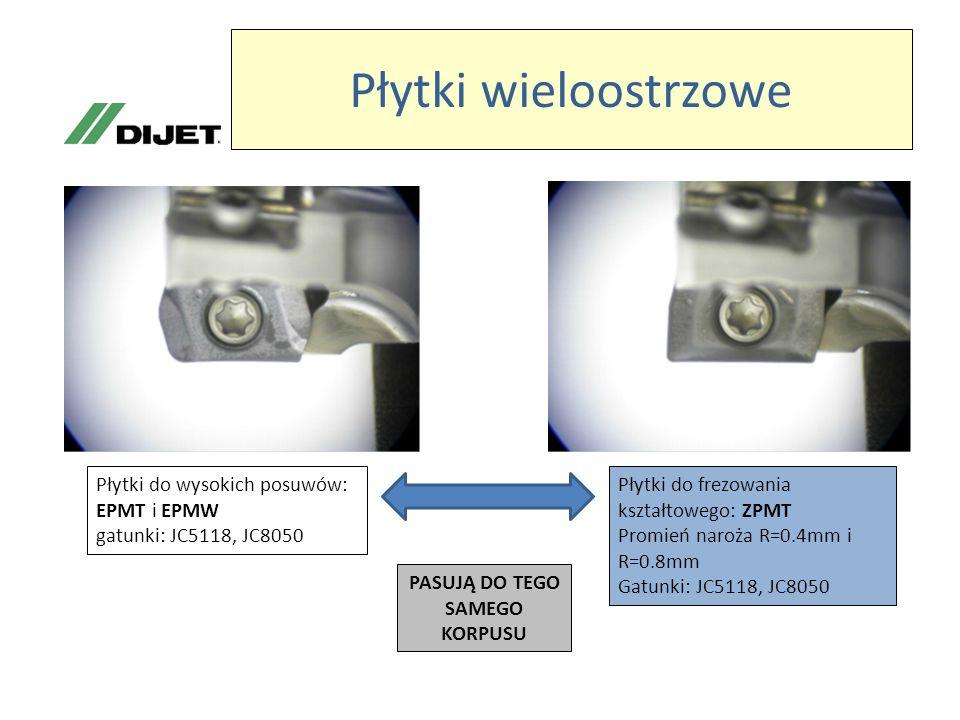 Płytki wieloostrzowe Płytki do wysokich posuwów: EPMT i EPMW gatunki: JC5118, JC8050 Płytki do frezowania kształtowego: ZPMT Promień naroża R=0.4mm i