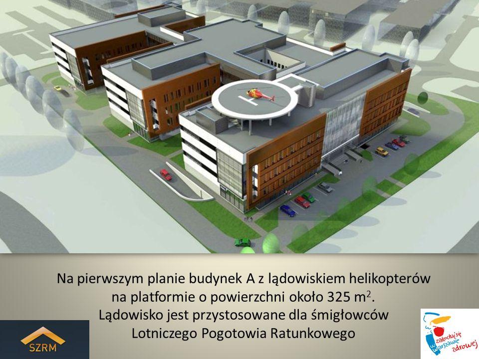 Na pierwszym planie budynek A z lądowiskiem helikopterów na platformie o powierzchni około 325 m 2. Lądowisko jest przystosowane dla śmigłowców Lotnic