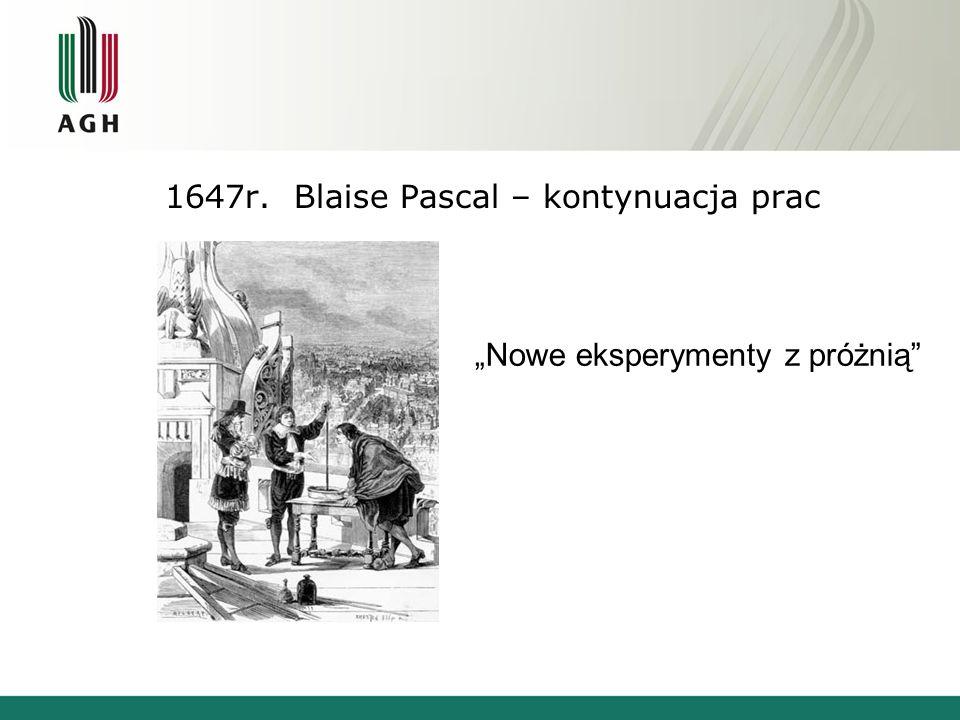 """1647r. Blaise Pascal – kontynuacja prac """"Nowe eksperymenty z próżnią"""""""