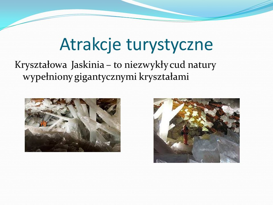 Atrakcje turystyczne Kryształowa Jaskinia – to niezwykły cud natury wypełniony gigantycznymi kryształami