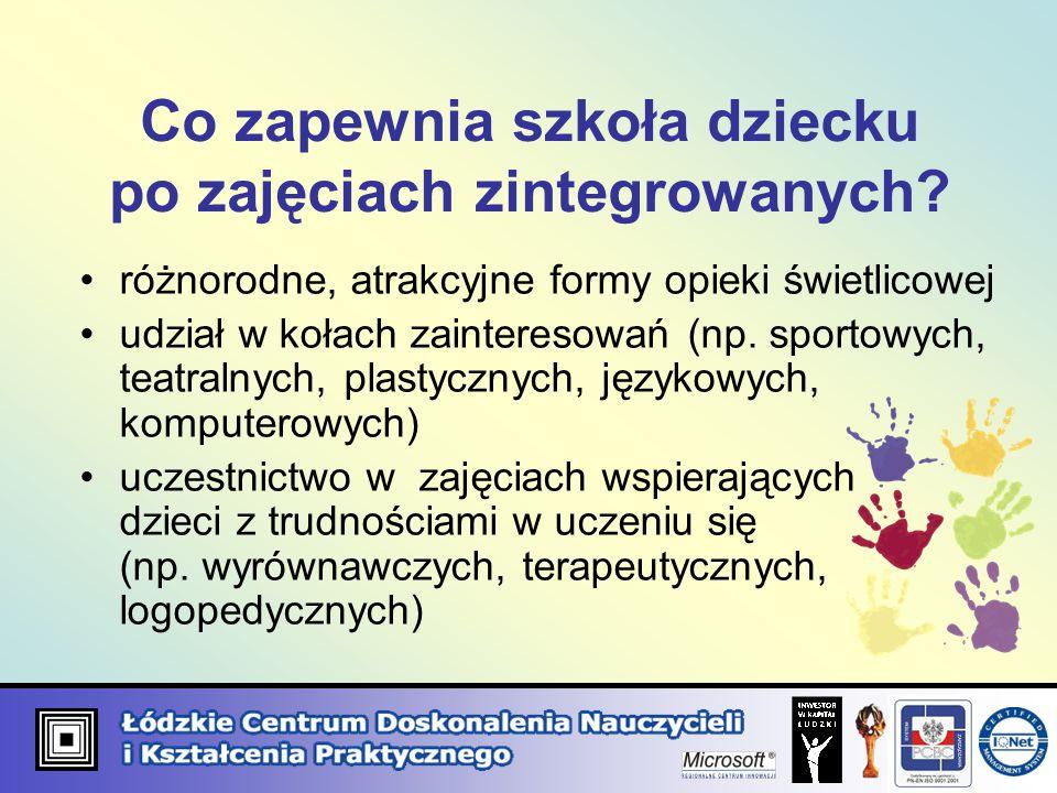 Co zapewnia szkoła dziecku po zajęciach zintegrowanych.