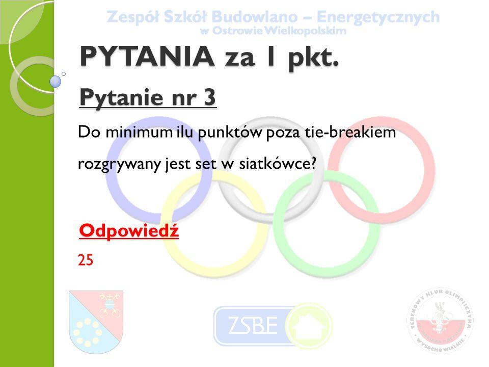 Pytanie nr 3 Do minimum ilu punktów poza tie-breakiem rozgrywany jest set w siatkówce.