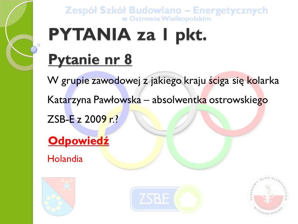 Pytanie nr 8 W grupie zawodowej z jakiego kraju ściga się kolarka Katarzyna Pawłowska – absolwentka ostrowskiego ZSB-E z 2009 r..