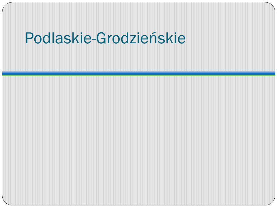 Podlaskie-Grodzieńskie