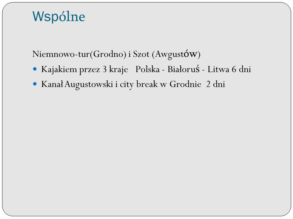 Wsp ólne Niemnowo-tur(Grodno) i Szot (Awgust ów ) Kajakiem przez 3 kraje Polska - Białoru ś - Litwa 6 dni Kanał Augustowski i city break w Grodnie 2 dni