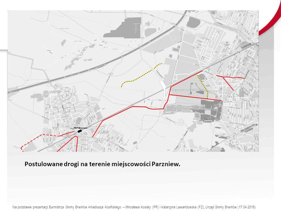 Postulowane drogi na terenie miejscowości Parzniew.