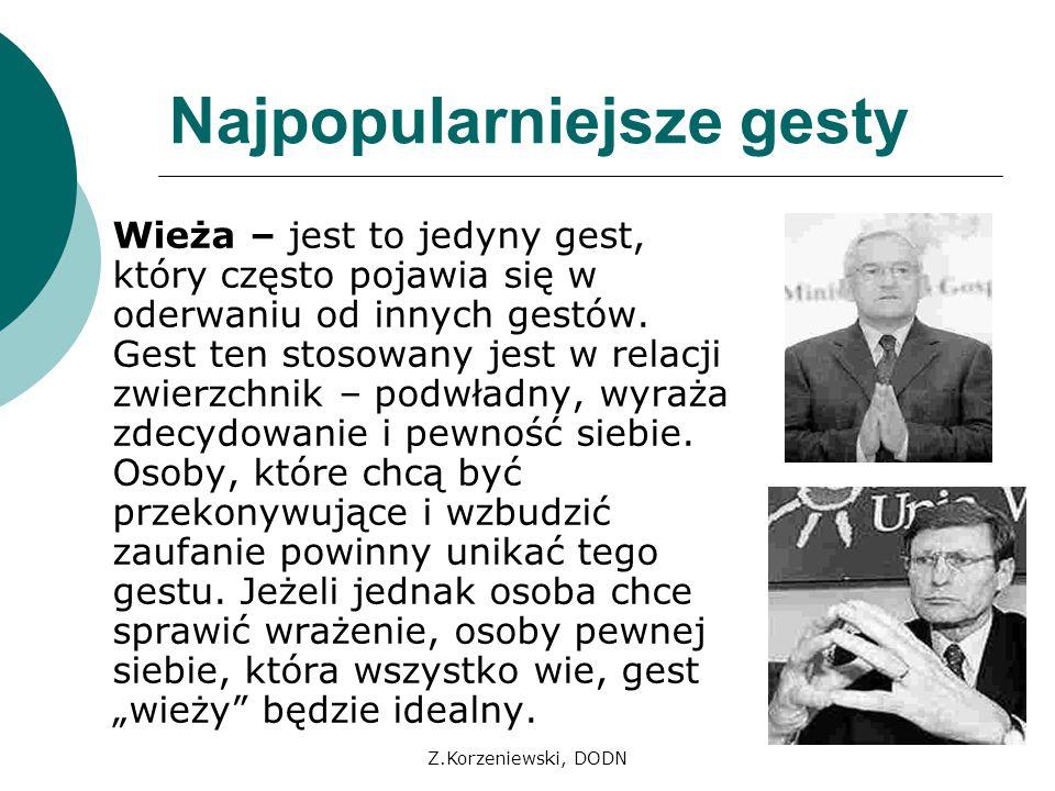 Z.Korzeniewski, DODN Najpopularniejsze gesty Wieża – jest to jedyny gest, który często pojawia się w oderwaniu od innych gestów. Gest ten stosowany je