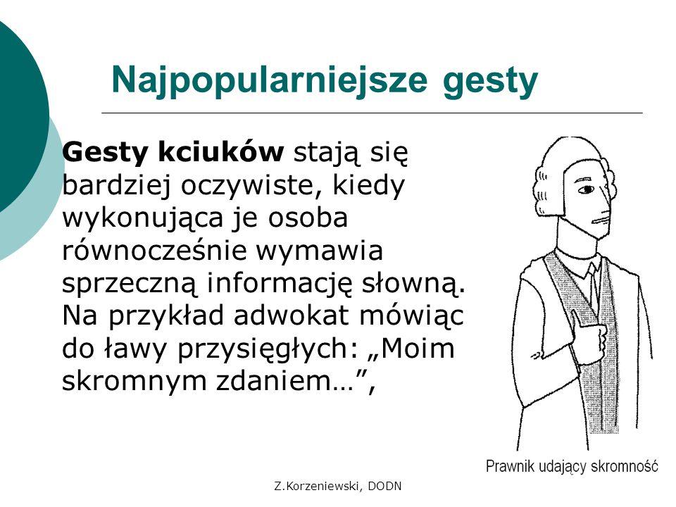 Z.Korzeniewski, DODN Najpopularniejsze gesty Gesty kciuków stają się bardziej oczywiste, kiedy wykonująca je osoba równocześnie wymawia sprzeczną info