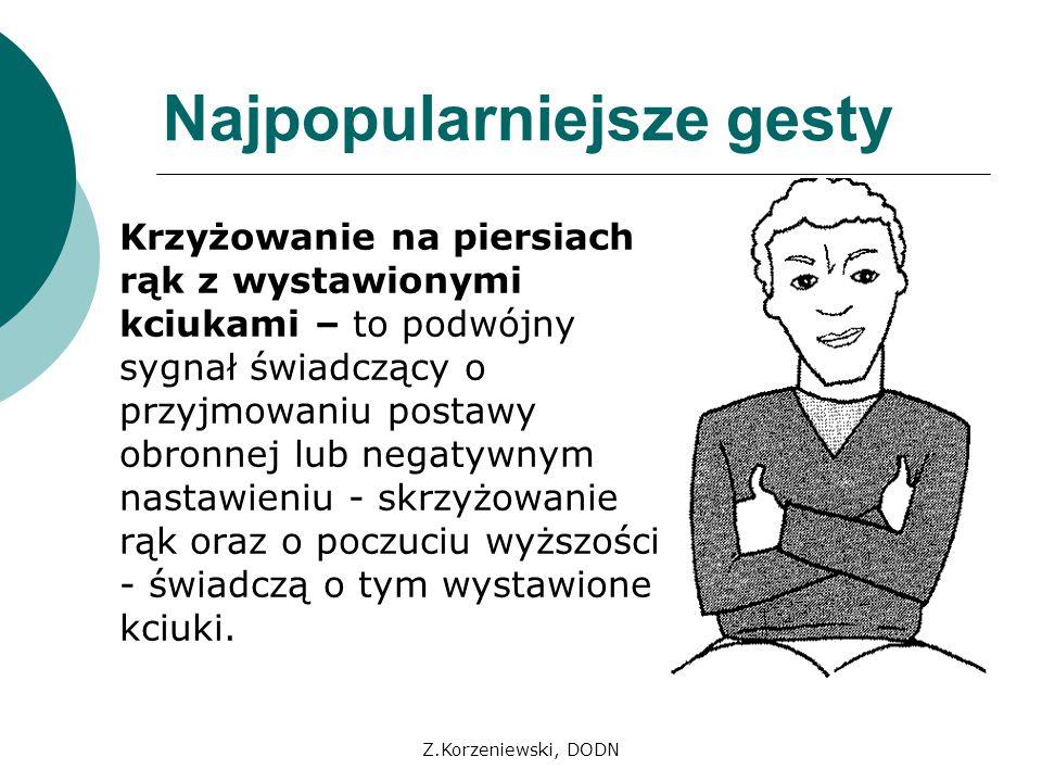 Z.Korzeniewski, DODN Najpopularniejsze gesty Krzyżowanie na piersiach rąk z wystawionymi kciukami – to podwójny sygnał świadczący o przyjmowaniu posta