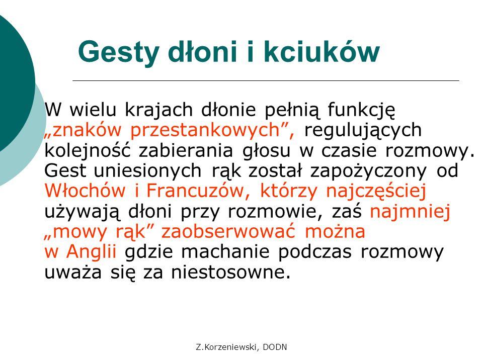 Z.Korzeniewski, DODN Gestykulacja poprawia pamięć Gestykulacja skupia naszą uwagę, zwiększa siłę przekazu, a co za tym idzie pomaga nam zachować w pamięci więcej informacji.