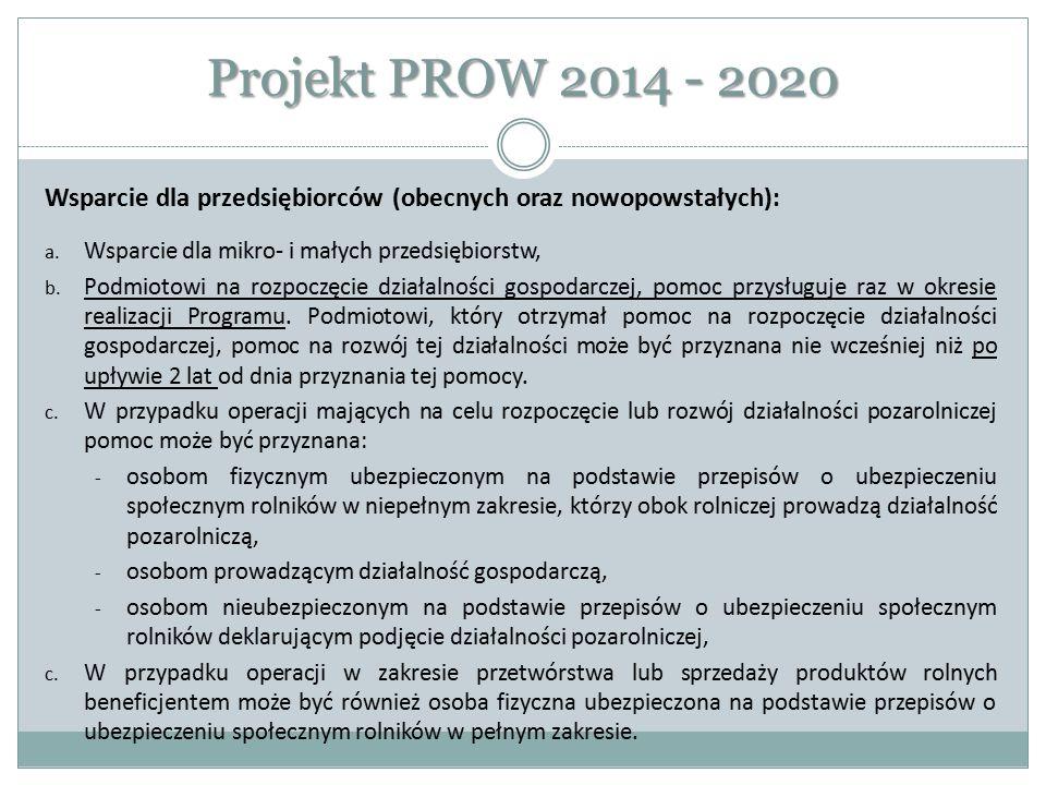 Projekt PROW 2014 - 2020 Wsparcie dla przedsiębiorców (obecnych oraz nowopowstałych): a. Wsparcie dla mikro- i małych przedsiębiorstw, b. Podmiotowi n