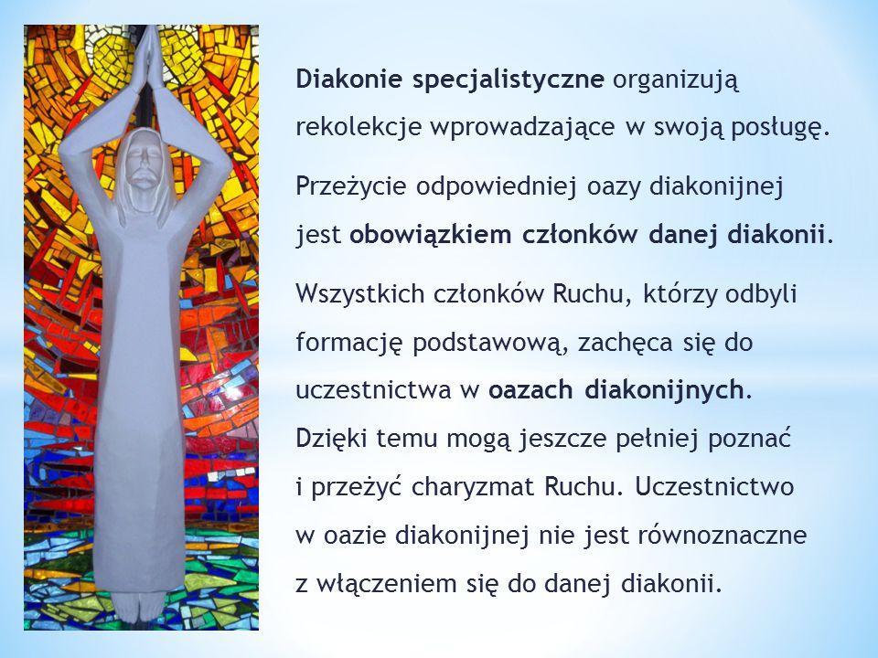 Diakonie specjalistyczne organizują rekolekcje wprowadzające w swoją posługę. Przeżycie odpowiedniej oazy diakonijnej jest obowiązkiem członków danej