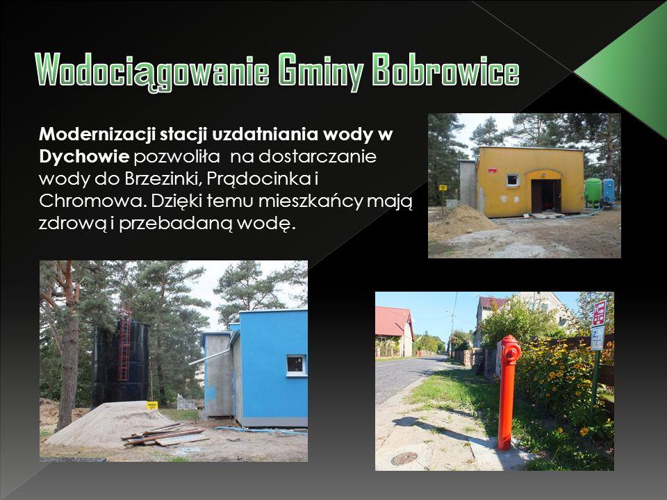 Modernizacji stacji uzdatniania wody w Dychowie pozwoliła na dostarczanie wody do Brzezinki, Prądocinka i Chromowa. Dzięki temu mieszkańcy mają zdrową