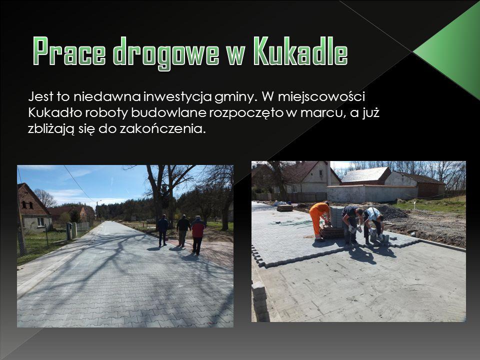 Jest to niedawna inwestycja gminy. W miejscowości Kukadło roboty budowlane rozpoczęto w marcu, a już zbliżają się do zakończenia.