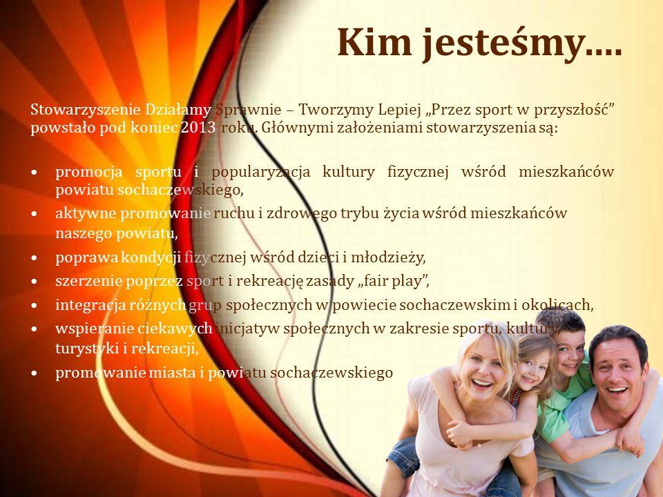"""Kim jesteśmy…. Stowarzyszenie Działamy Sprawnie – Tworzymy Lepiej """"Przez sport w przyszłość"""" powstało pod koniec 2013 roku. Głównymi założeniami stowa"""