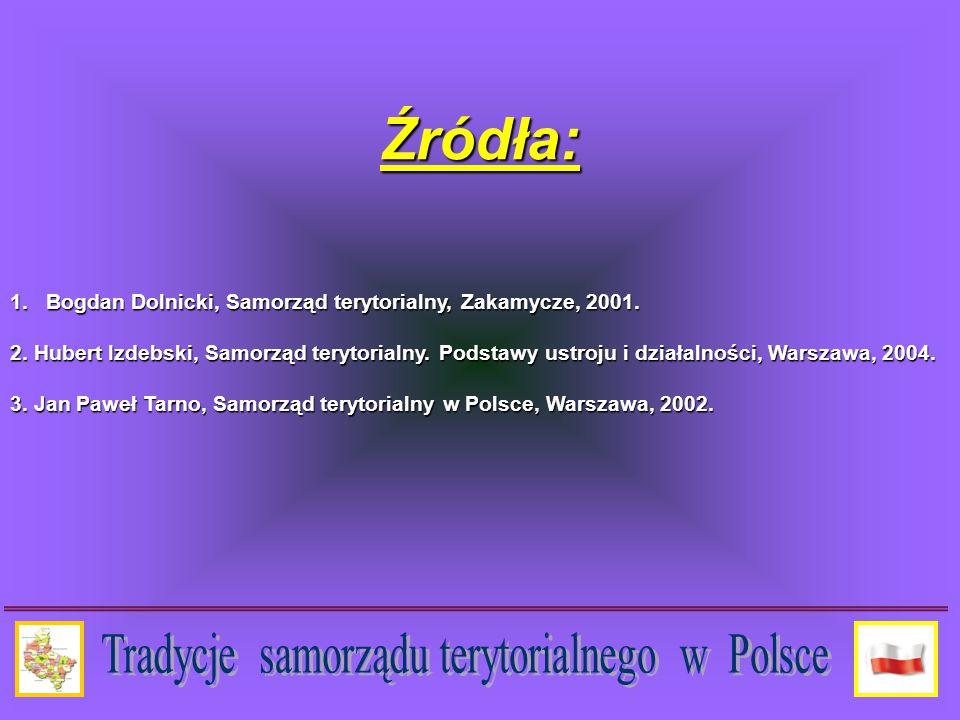 Źródła: 1.Bogdan Dolnicki, Samorząd terytorialny, Zakamycze, 2001.