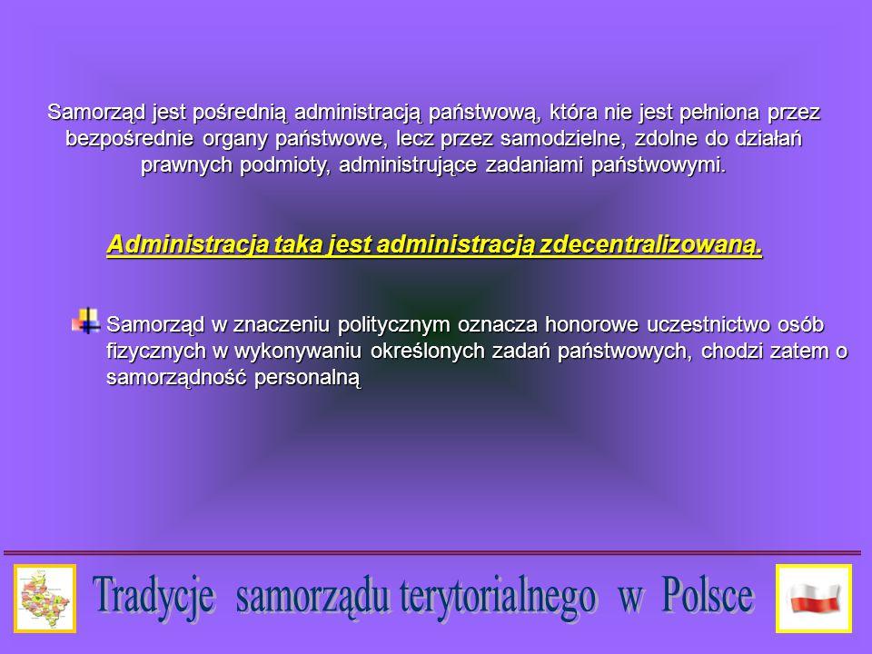 Gdy istniała Korona Królestwa Polskiego podstawową jednostką podziału terytorialnego był szlachecki samorząd ziemski.