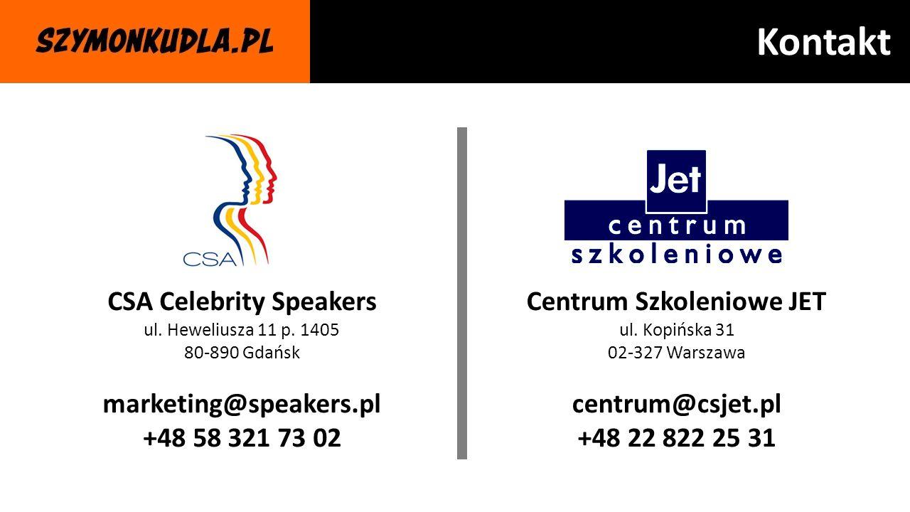 Kontakt CSA Celebrity Speakers ul. Heweliusza 11 p. 1405 80-890 Gdańsk marketing@speakers.pl +48 58 321 73 02 Centrum Szkoleniowe JET ul. Kopińska 31
