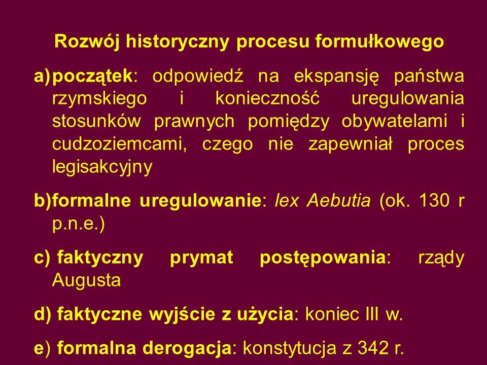 Formułka pretorska Pisemna instrukcja udzielana przez pretora sędziemu prywatnemu, według jakich zasad ma osądzić sprawę.