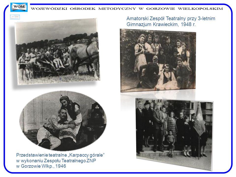 """Przedstawienie teatralne """"Karpaccy górale"""" w wykonaniu Zespołu Teatralnego ZNP w Gorzowie Wlkp., 1946 Amatorski Zespół Teatralny przy 3-letnim Gimnazj"""