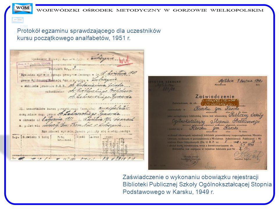 Protokół egzaminu sprawdzającego dla uczestników kursu początkowego analfabetów, 1951 r. Zaświadczenie o wykonaniu obowiązku rejestracji Biblioteki Pu