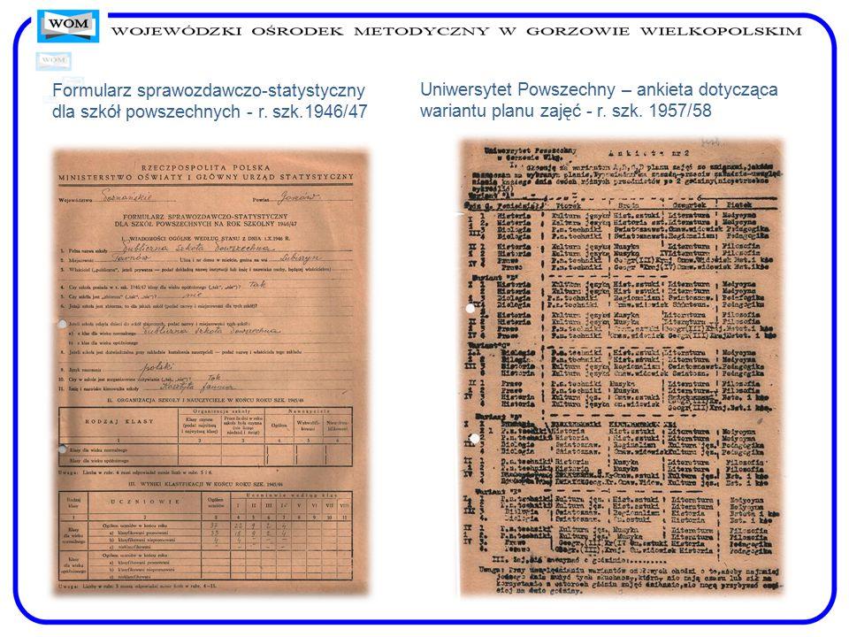 Uniwersytet Powszechny – ankieta dotycząca wariantu planu zajęć - r. szk. 1957/58 Formularz sprawozdawczo-statystyczny dla szkół powszechnych - r. szk