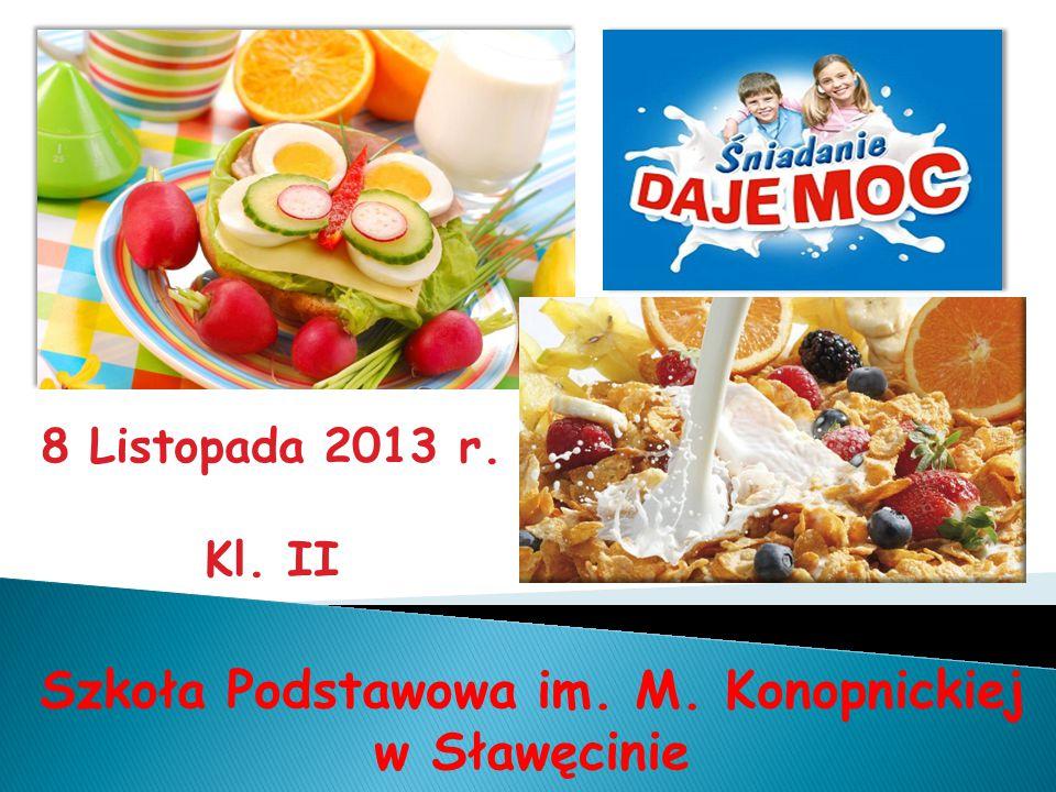 Szkoła Podstawowa im. M. Konopnickiej w Sławęcinie 8 Listopada 2013 r. Kl. II
