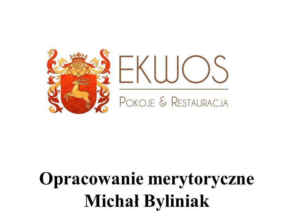 Opracowanie merytoryczne Michał Byliniak
