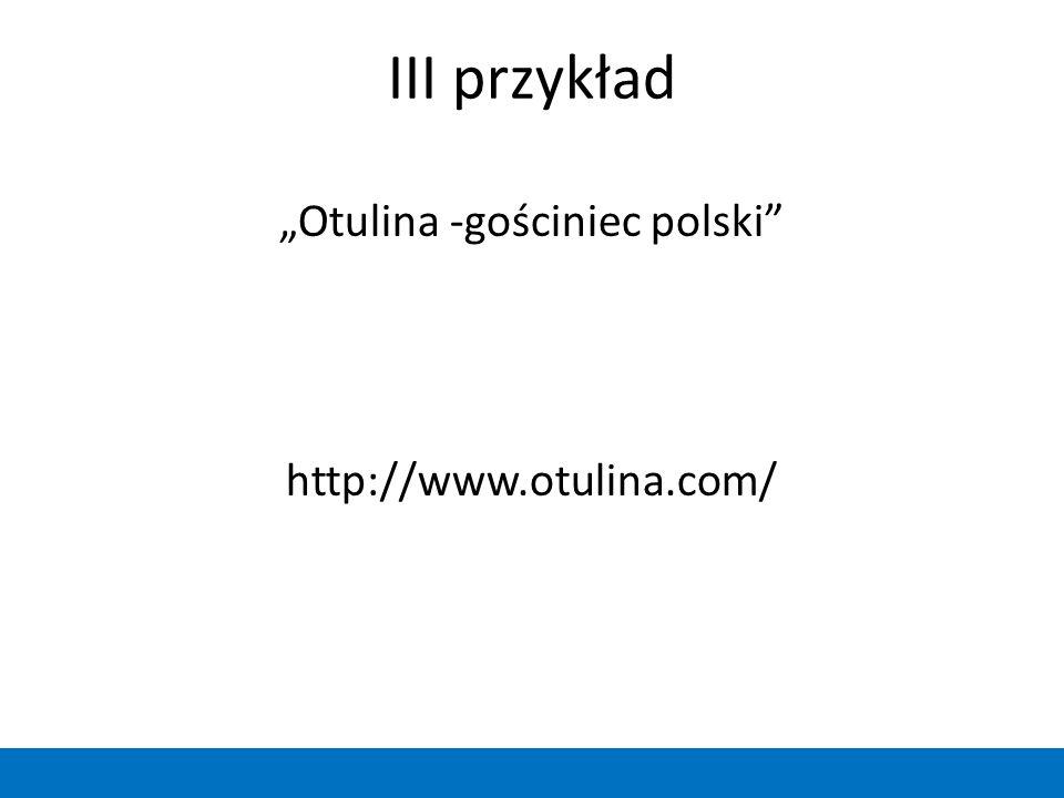 """III przykład """"Otulina -gościniec polski http://www.otulina.com/"""