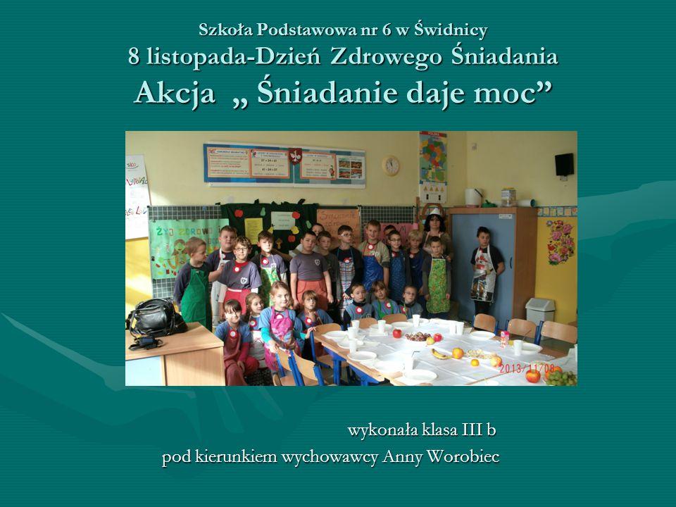 """Rozmowa o zdrowym odżywianiu Uczniowie na lekcji zapoznali się z celem akcji """"Śniadanie daje moc ."""
