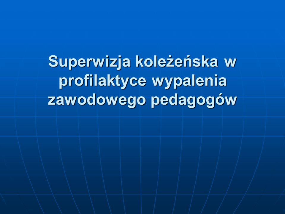 Superwizja koleżeńska w profilaktyce wypalenia zawodowego pedagogów