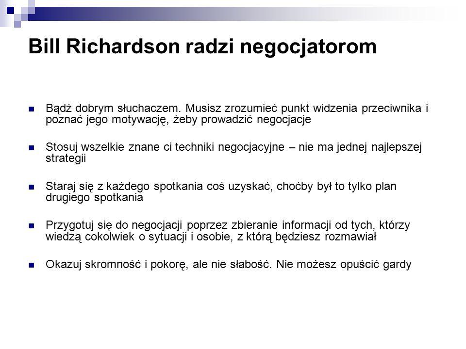 Bill Richardson radzi negocjatorom Bądź dobrym słuchaczem.