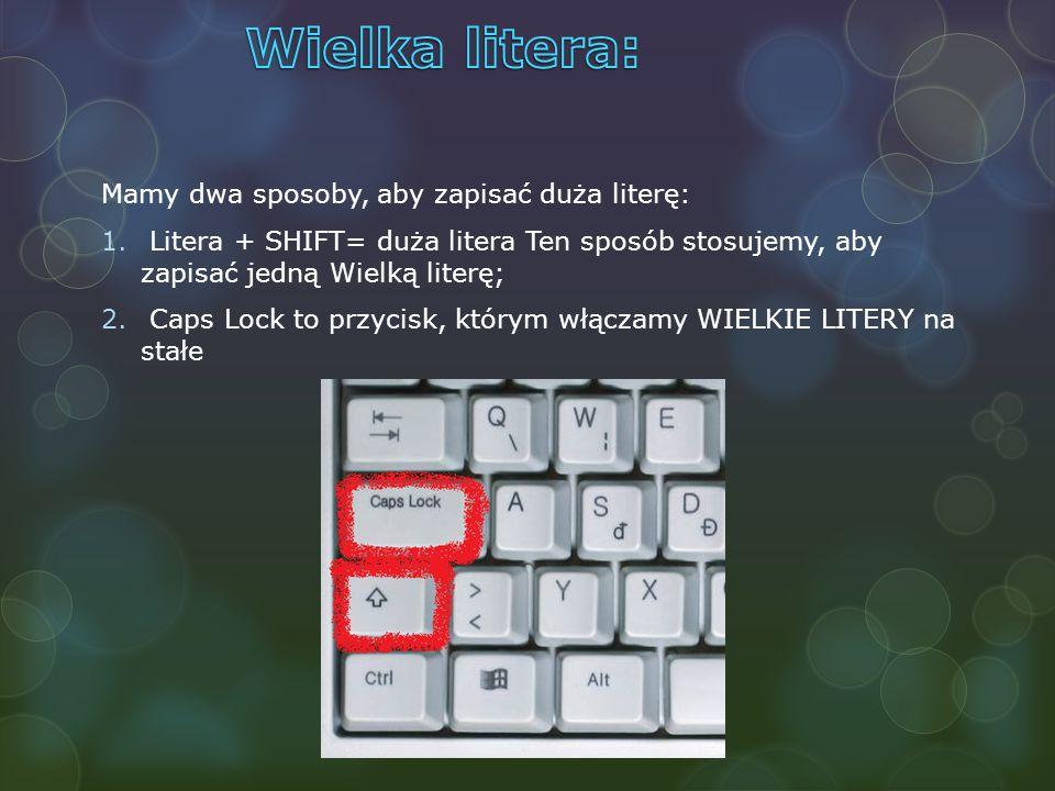 Znaki polskie :D I.Aby zapisać ą, ę, ć, ż, ł, ś naciskamy na daną literę i przytrzymujemy przycisk ALT na klawiaturze.