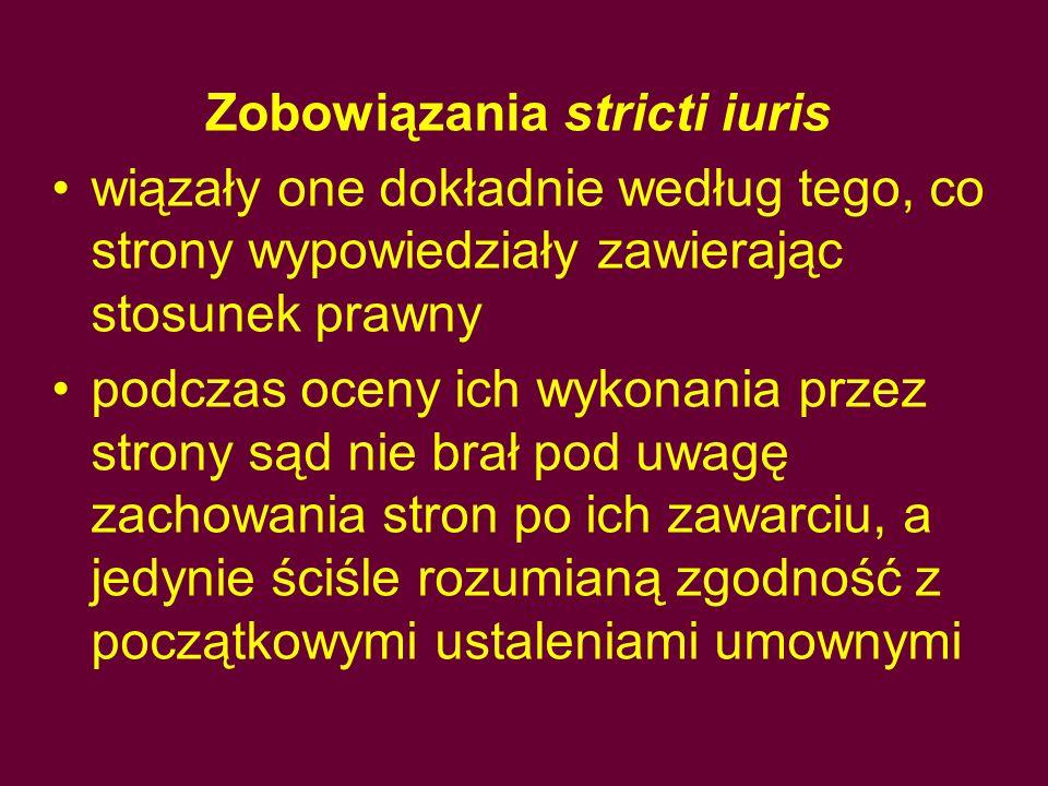 Zobowiązania stricti iuris wiązały one dokładnie według tego, co strony wypowiedziały zawierając stosunek prawny podczas oceny ich wykonania przez str