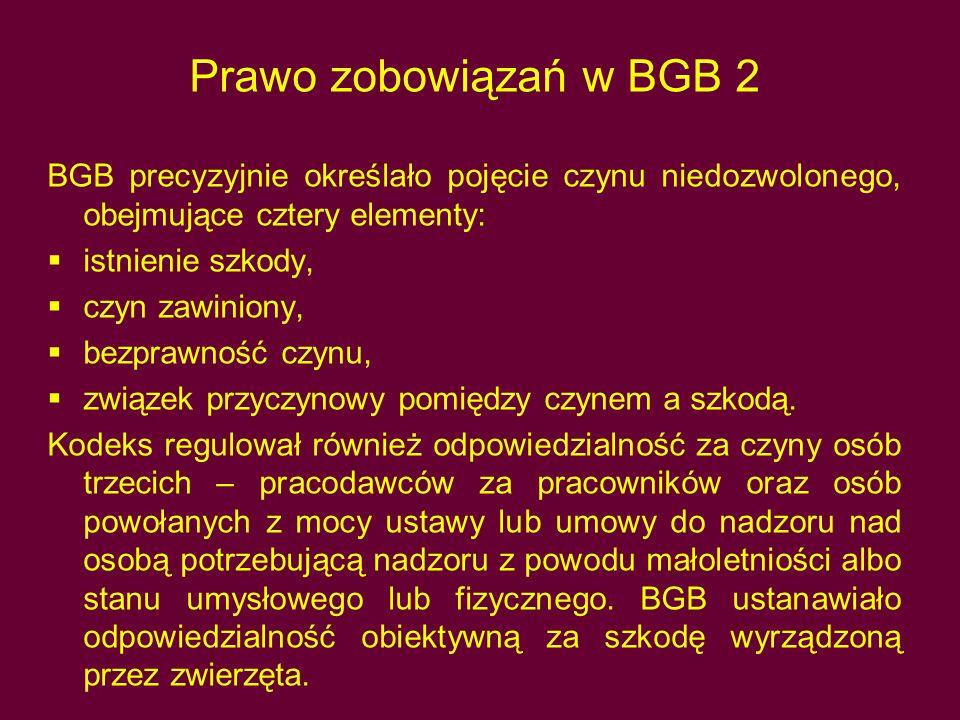 Prawo zobowiązań w BGB 2 BGB precyzyjnie określało pojęcie czynu niedozwolonego, obejmujące cztery elementy:  istnienie szkody,  czyn zawiniony,  b