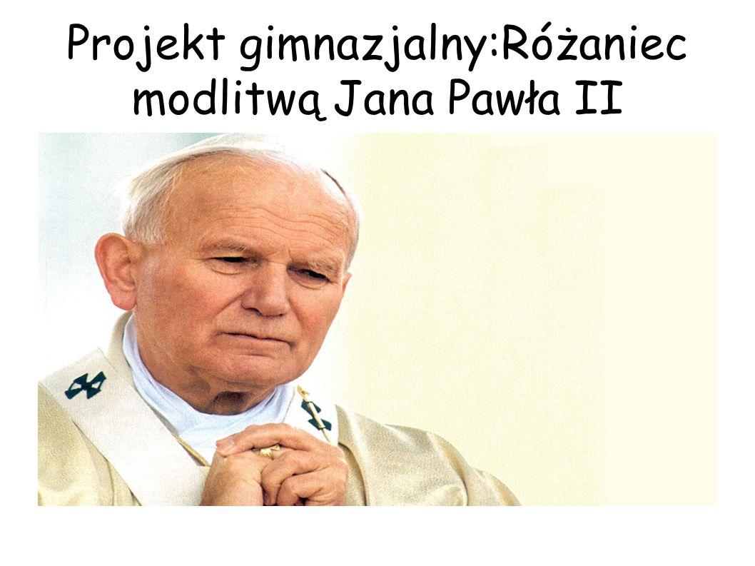 """""""Różaniec – skarb, który trzeba odkryć (Jan Paweł II) ● """"Od mych lat młodzieńczych modlitwa ta miała ważne miejsce w moim życiu duchowym , """"Różaniec towarzyszył mi w chwilach radości i doświadczenia."""