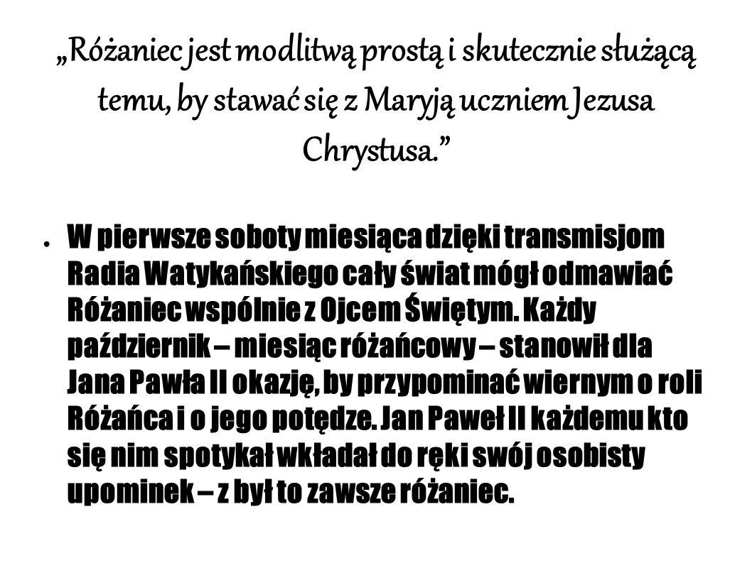 Rok Różańca ● Papież przełomu tysiącleci był również autorem bardzo ważnego dokumentu poświęconego w całości Różańcowi.