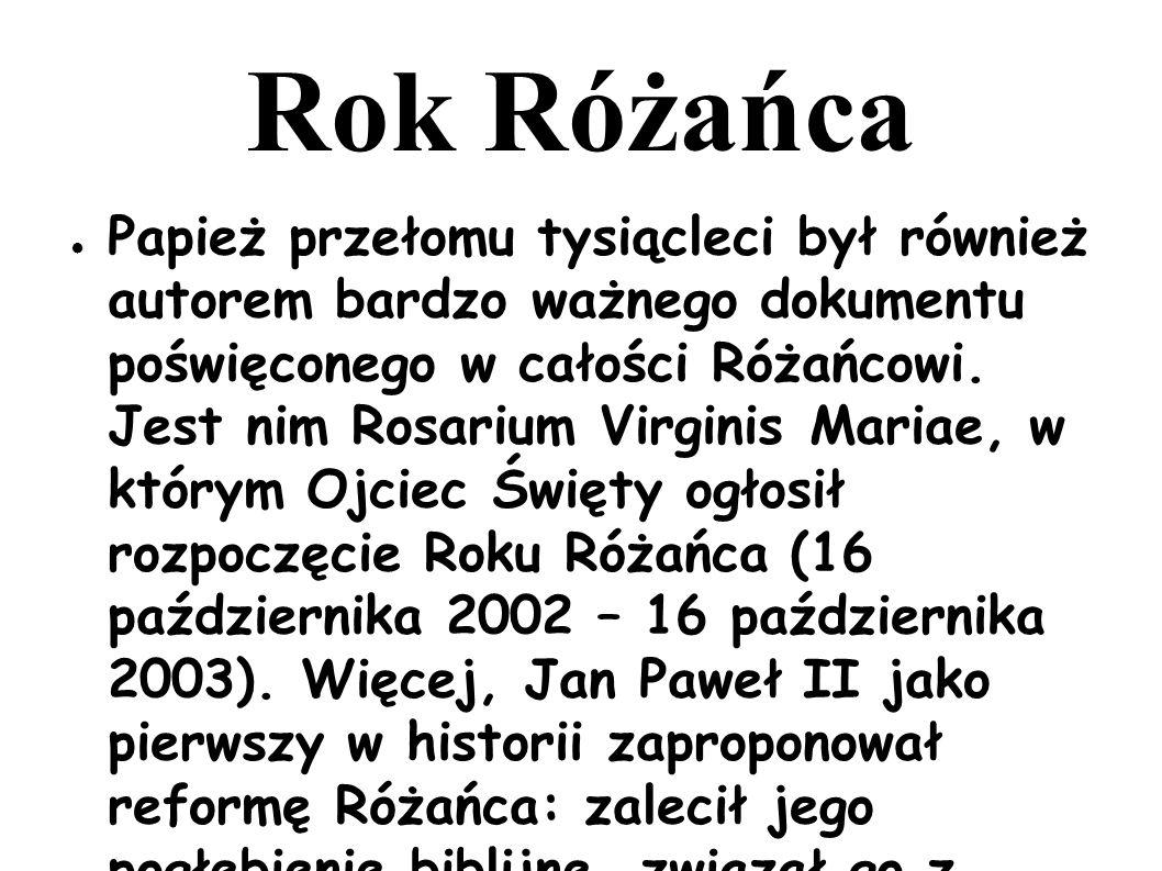 Rok Różańca ● Papież przełomu tysiącleci był również autorem bardzo ważnego dokumentu poświęconego w całości Różańcowi. Jest nim Rosarium Virginis Mar