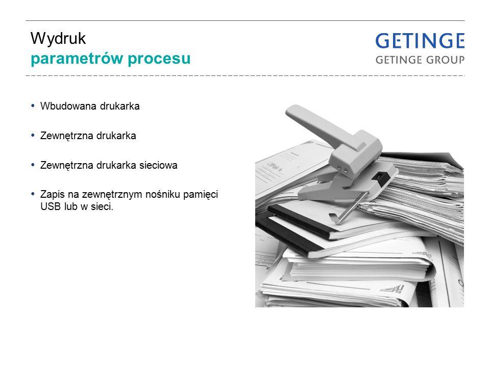 Wydruk parametrów procesu Wbudowana drukarka Zewnętrzna drukarka Zewnętrzna drukarka sieciowa Zapis na zewnętrznym nośniku pamięci USB lub w sieci.