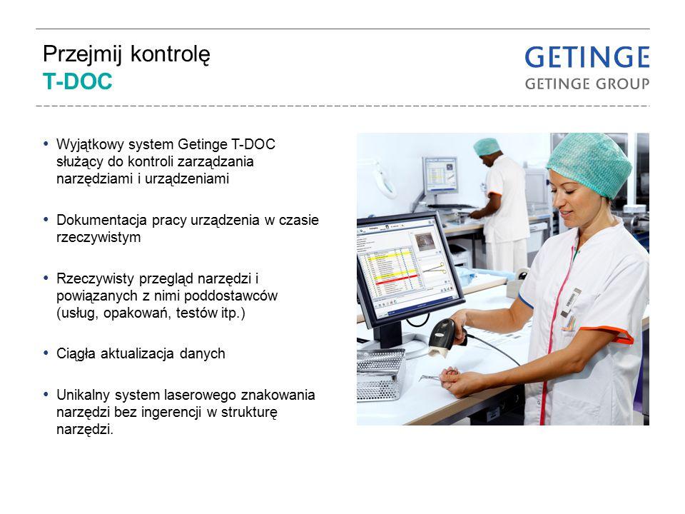 Przejmij kontrolę T-DOC Wyjątkowy system Getinge T-DOC służący do kontroli zarządzania narzędziami i urządzeniami Dokumentacja pracy urządzenia w czas
