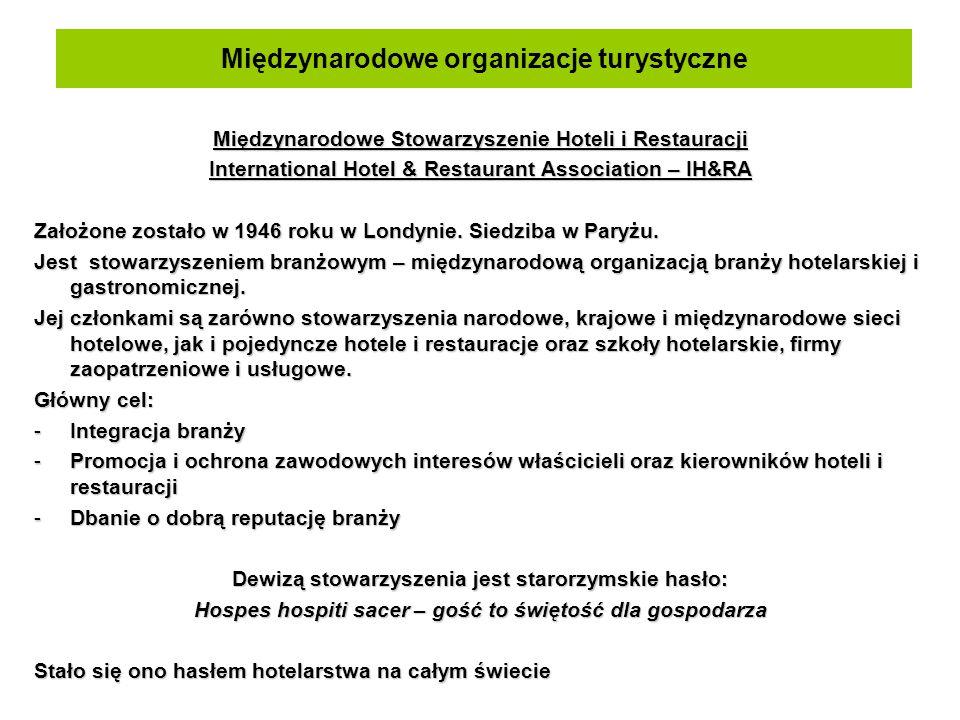 Międzynarodowe organizacje turystyczne Międzynarodowe Stowarzyszenie Hoteli i Restauracji International Hotel & Restaurant Association – IH&RA Założon