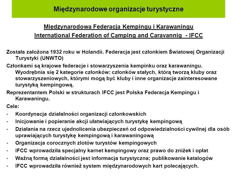 Międzynarodowe organizacje turystyczne Międzynarodowa Federacja Kempingu i Karawaningu International Federation of Camping and Caravannig - IFCC Zosta